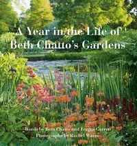 A Year in The Life of Beth Chatto's Gardens by Rachel Warne