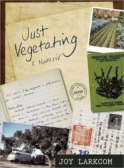 Just Vegetating by Joy Larkcom is published by Frances Lincoln