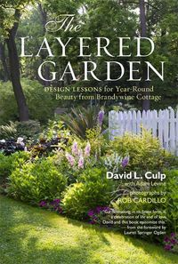 The Layered Garden by David Culp, pictures by Rob Cardillo. ISBN: 9781604692365l