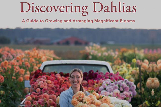 Discovering Dahlias by Erin Benzakein