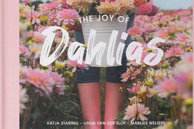 The Joy of Dahlias by Katja Staring, Linda van der Slot and Marlies Weijers